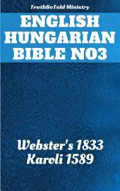 English Hungarian Bible No3: Webster's 1833 - Karoli 1589