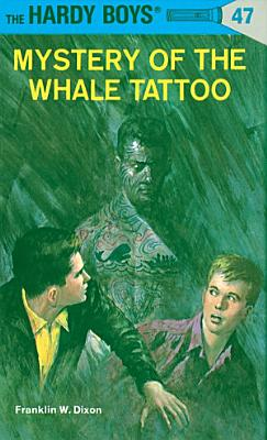 Hardy Boys 47  Mystery of the Whale Tattoo