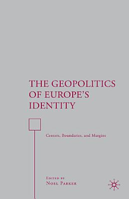 The Geopolitics of Europe   s Identity PDF