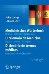 Medizinisches Wörterbuch/Diccionario de Medicina/Dicionário de termos médicos: deutsch — spanisch — portugiesisch/español — alemán — portugués/português — alemão — espanhol, Ausgabe 3