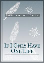 If I Only Have One Life Book PDF