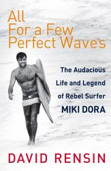 All For A Few Perfect Waves Book PDF