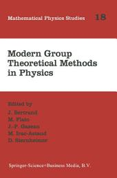 Modern Group Theoretical Methods in Physics: Proceedings of the Conference in Honour of Guy Rideau