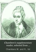 Chambers s supplementary reader  selected from Miscellany of instructive and entertaining tracts PDF