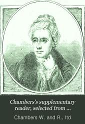 Chambers's supplementary reader, selected from Miscellany of instructive and entertaining tracts: Issue 1