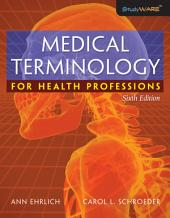 Medical Terminology for Health Professions: Edition 6
