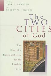 The Two Cities of God: The Church's Responsiblity for the Earthly City