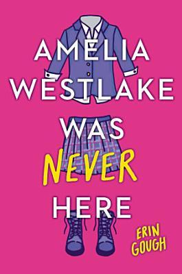 Amelia Westlake Was Never Here