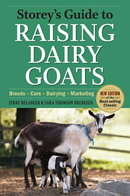 Storey s Guide to Raising Dairy Goats  4th Edition