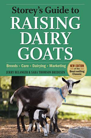 Storey s Guide to Raising Dairy Goats  4th Edition PDF