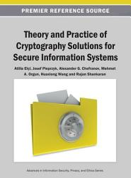 Theory And Practice Of Cryptography Solutions For Secure Information Systems Book PDF
