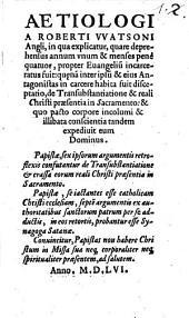 Aetioligia Roberti Watsoni in qua explicatur, quare propter evangelium incarceratus fuit