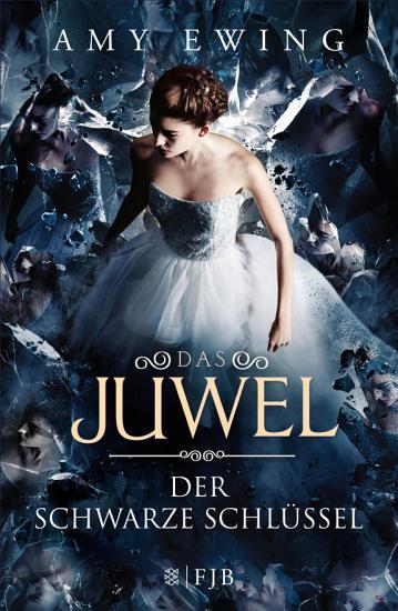 Das Juwel     Der Schwarze Schl  ssel PDF