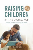 Raising Children in a Digital Age PDF