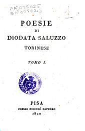 Poesie di Diodata Saluzzo Torinese. Tomo 1 [-4]: Volume 1