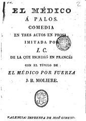 El médico a palos: comedia en 3 actos en prosa