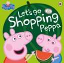 Let S Go Shopping Peppa Book PDF