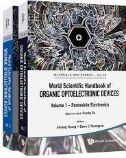 World Scientific Handbook Of Organic Optoelectronic Devices  Volumes 1   2  PDF