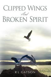 Clipped Wings And Broken Spirit PDF