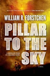 Pillar to the Sky: A Novel