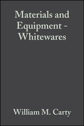 Materials and Equipment - Whitewares: Ceramic Engineering and Science Proceedings, Volume 22, Issue 2