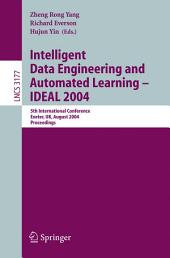 Intelligent Data Engineering and Automated Learning - IDEAL 2004: 5th International Conference, Exeter, UK, August 25-27, 2004, Proceedings
