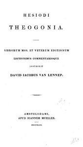 Hesiodi Theogonia. Librorum MSS. et veterum editionum lectionibus commentarioque instruxit D.J. van Lennep
