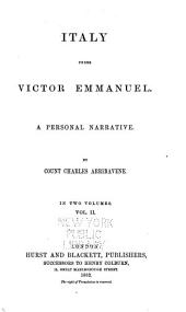 Italy Under Victor Emmanuel: A Personal Narrative, Volume 2