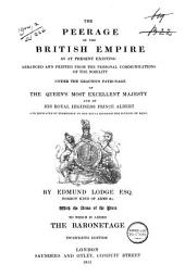 The Peerage of the British Empire as at Present Existing: Arranged and Printed from the Personal Communications of the Nobility ...