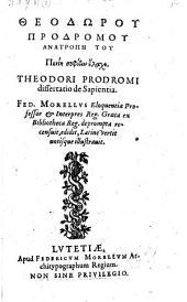 Anatrope tu penie sophien elache. Dissertatio de sapientia. Fed. Morellus recensuit, latine vertit, notisque illustravit