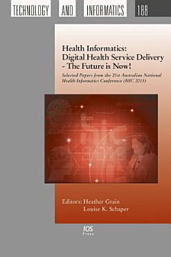 Health Informatics  Digital Health Service Delivery   The Future is Now  PDF