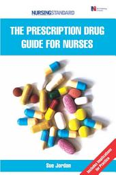 Prescription Drug Guide for Nurses