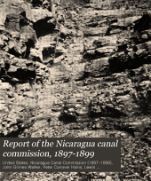 Report of the Nicaragua canal commission, 1897-1899: Volume 1