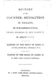 History of the Counter-Revolution in England for the re-establishment of Popery under Charles II. and James II. By Armand Carrel. (Translated by William Hazlitt.) History of the Reign of James II. By the Right Hon. C. J. Fox