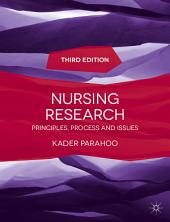 Nursing Research: Principles, Process and Issues, Edition 3