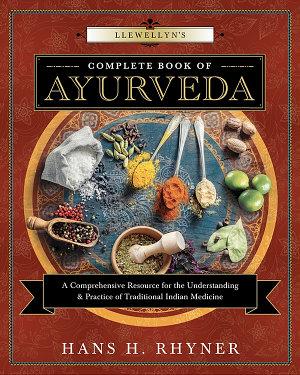 Llewellyn s Complete Book of Ayurveda
