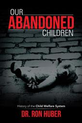 Our Abandoned Children: History of the Child Welfare System