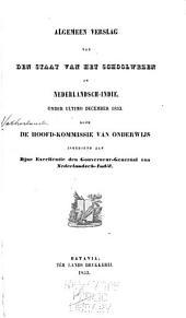 Algemeen verslag van den staat van het schoolwezen in Nederlandsch-Indië: onder ultimo Dec. 1852