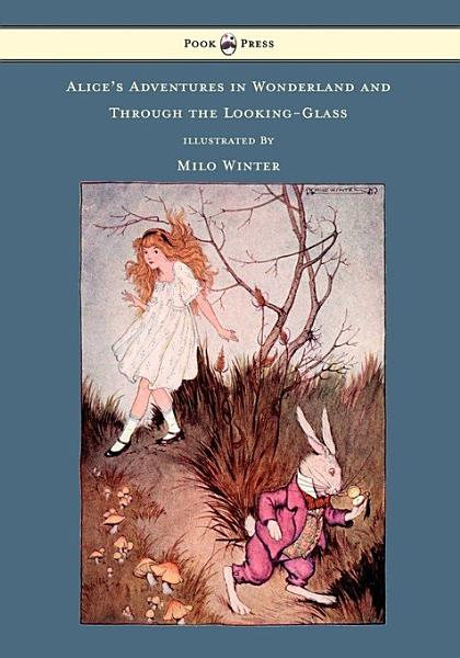 Alice s Adventures In Wonderland And Through The Looking Glass   Illustrated by Milo Winter