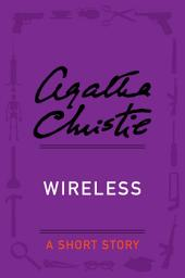Wireless: A Short Story