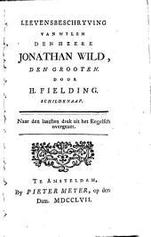 Leevensbeschryving van wylen den heere Jonathan Wild, den Grooten