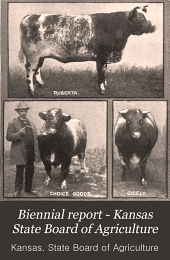 Biennial Report - Kansas State Board of Agriculture: Volume 13