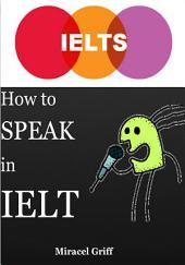 How to speak in IELTS