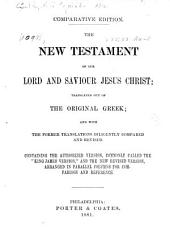 The New Testament of Our Lord and Saviour Jesus Christ...