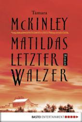 Matildas letzter Walzer: Roman
