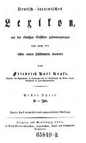 Deutsch-lateinisches Lexikon: aus den römischen Klassikern zusammengetragen und nach den besten neuern Hülfsmitteln bearbeitet, Band 1