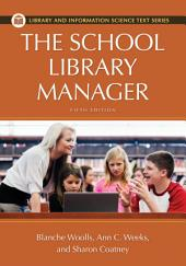 The School Library Manager: Fifth Edition, Edition 5