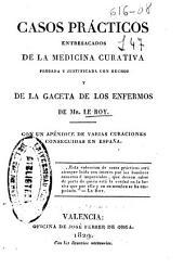Casos prácticos entresacados de la Medicina curativa, probada y justificada con hechos, y de la Gaceta de los enfermos
