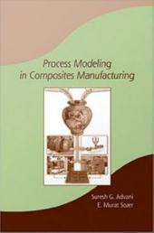 Process Modeling in Composites Manufacturing: Edition 2