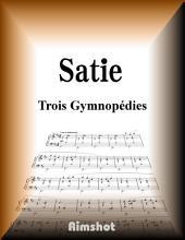 Satie - Trois Gymnopédies